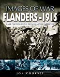 img - for Flanders 1915: Rare Photographs from Wartime Archives (Images of War) book / textbook / text book