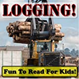 Logging! Big Log Equipment Doing Hard Work! (Over 45+ Photos of Awesome Logging Action With Descriptions) ~ Cyndy Adamsen