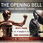 The Opening Bell: Three Seconds to Legend, Book 1 | J.B. Garner