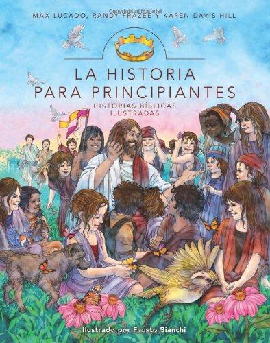 La Historia para principiantes: Historias b blicas ilustradas (Historias Biblicas Ilustradas) (Spanish Edition)