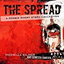 The Spread Audiobook by Michelle Kilmer, Rebecca Hansen Narrated by Todd Menesses