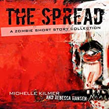 The Spread (       UNABRIDGED) by Michelle Kilmer, Rebecca Hansen Narrated by Todd Menesses