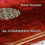 El cuaderno rojo [The Red Notebook] | Paul Auster