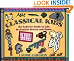 Classical Kids: An Activity Guide to...