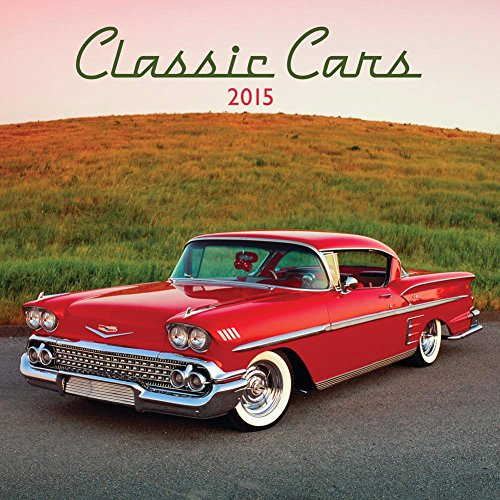 2015 Classic Cars Wall Calendar Avalanche Publishing