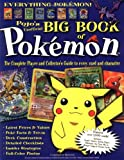 The Big Book of Pokemon: The Ultimate Player and Collector's Guide
