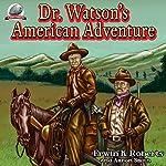 Dr. Watson's American Adventure | Erwin K. Roberts