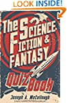 The Science-Fiction & Fantasy Quiz Book