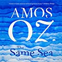 The Same Sea Audiobook by Amos Oz Narrated by Elijah Alexander