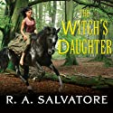 The Witch's Daughter: Chronicles of Ynis Aielle, Book 2 (       UNABRIDGED) by R. A. Salvatore Narrated by Lloyd James