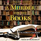 A Murder for the Books: A Blue Ridge Library Mystery, Book 1 | [Victoria Gilbert]