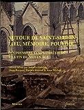 echange, troc Isabelle Cartron - Autour de Saint-Seurin : lieu, mémoire, pouvoir : des premiers temps chrétiens à la fin du Moyen Age : actes du colloque de