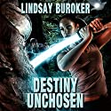 Destiny Unchosen: Rust & Relics 1.5 Audiobook by Lindsay Buroker Narrated by Nola Zandry