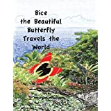 Bice the Beautiful Butterfly Travels the Worldby Maureen Mihailescu