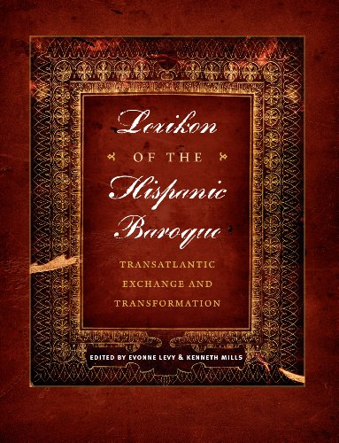 Lexikon of the Hispanic Baroque: Transatlantic Exchange and Transformation (Joe R. & Teresa Lozano Long Series in Latin American & Latino Art & Culture)