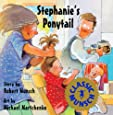 Stephanie's Ponytail (Turtleback School & Library Binding Edition) (Munsch for Kids)