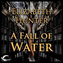 A Fall of Water: Elemental Mysteries, Book 4 (       UNABRIDGED) by Elizabeth Hunter Narrated by Dina Pearlman