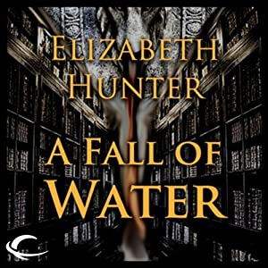 A Fall of Water: Elemental Mysteries, Book 4 | [Elizabeth Hunter]