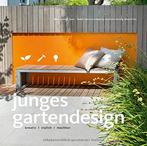 Junges Gartendesign - Kreativ, stylish, machbar