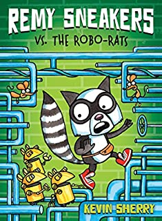 Book Cover: Remy Sneakers vs. the Robo-Rats (Remy Sneakers #1)