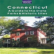 Connecticut: A Guide to the State Parks & Historic Sites (       UNABRIDGED) by Barbara Sinotte Narrated by Patricia Santomasso