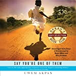 Luxurious Hearses (A Story from Say You're One of Them) | Uwem Akpan