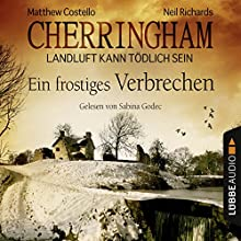 Ein frostiges Verbrechen (Cherringham - Landluft kann tödlich sein 8) (       ungekürzt) von Matthew Costello, Neil Richards Gesprochen von: Sabina Godec
