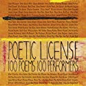 Poetic License: 100 Poems - 100 Performers (       UNABRIDGED) by Emily Dickinson, e. e. cummings, William Wordsworth, Billy Collins, Allen Ginsberg, Henry Wadsworth Longfellow, and many more Narrated by Jason Alexander, Christine Baranski, Charles Busch, Chris Sarandon, Catherine Zeta-Jones, Michael York, and many more