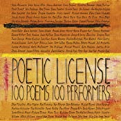Poetic License: 100 Poems - 100 Performers | [Emily Dickinson, e. e. cummings, William Wordsworth, Billy Collins, Allen Ginsberg, Henry Wadsworth Longfellow, and many more]