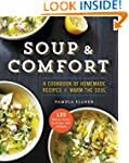Soup & Comfort: A Cookbook of Homemad...