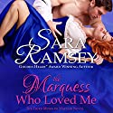 The Marquess Who Loved Me Audiobook by Sara Ramsey Narrated by Emma Powell