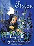 Tistou: The Boy with Green Thumbs (Children's Classics) (1907359087) by Druon, Maurice