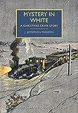 Mystery in White (British Library Crime Classics)