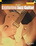 Exploring Jazz Guitar: An Introduction to Jazz Harmony, Technique and Improvisation