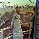 Yvonne Goes to York: The Traveling Matchmaker, Book 6 Audiobook by M. C. Beaton Narrated by Helen Lisanti