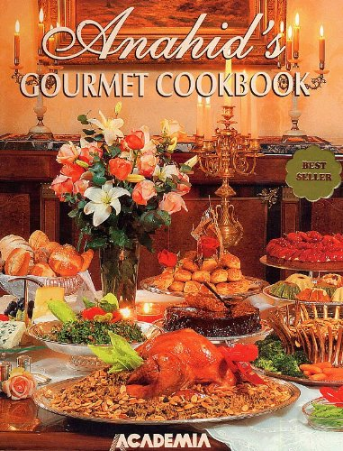 Anahid's Gourmet Cookbook (New Edition), by Anahid Doniguian