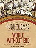World Without End: Spain, Philip II, and the First Global Empire