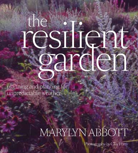 Resilient Garden: Planning and Planting for Unpredictable Weather