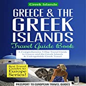 Greece & the Greek Islands Travel Guide Book: A Comprehensive 5-Day Travel Guide to Greece and the Greek Islands & Unforgettable Greek Travel | [Passport to European Travel Guides]