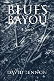 Blues Bayou: A Michel Doucette & Sassy Jones Mystery