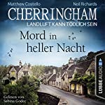 Mord in heller Nacht (Cherringham - Landluft kann tödlich sein 26) | Matthew Costello,Neil Richards