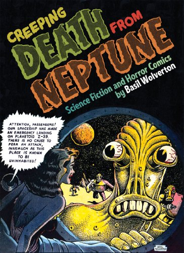 Creeping Death From Neptune: Horror & Science Fiction Comics by Basil Wolverton