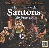 """Afficher """"petit monde des santons de Provence (Le)"""""""