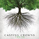 Casting Crowns | Format: MP3 Music From the Album:Thrive (123)  Download: $1.29