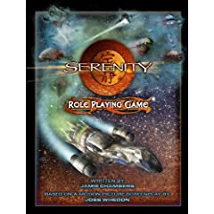 Serenity Roleplaying Game by Jamie Chambers and Margaret Weis