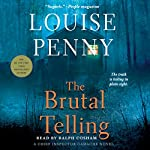 The Brutal Telling: A Chief Inspector Gamache Novel | Louise Penny