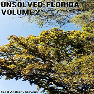 Unsolved: Florida, Volume 2 Audiobook