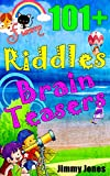 101+ Funny Riddles and Brain Teasers: Best Collections of Humorous Riddles and Answers, Mind Blowing Riddles
