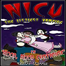 'Blood, Blood Everywhere': Nicu: The Littlest Vampire, Book 3 (       UNABRIDGED) by Elias Zapple Narrated by Gabrielle Baker