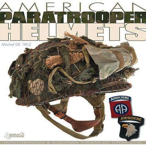 American Paratrooper Helmets: Mediterranean & European Theater of Operations